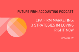 3 cpa firm marketing strategies i'm loving