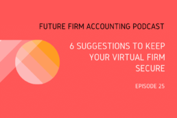 Future Firm Accounting Podcast virtual firm secure