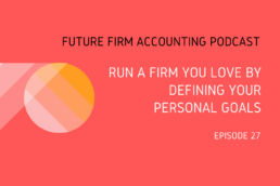 Future Firm Accounting Podcast personal goals